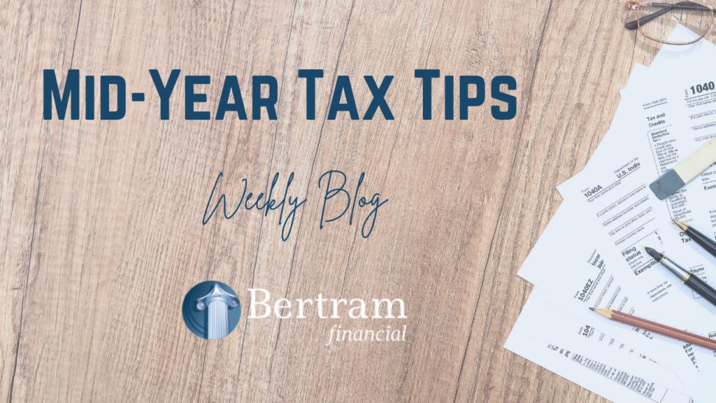 Mid-Year Tax Planning Tips - Bertram Financial